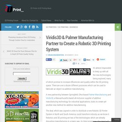 Viridis3D & Palmer Manufacturing Partner to Create a Robotic 3D Printing System