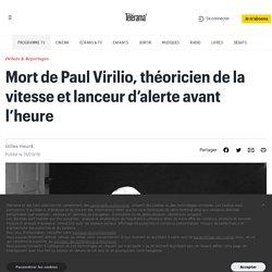 Mort de Paul Virilio, théoricien de la vitesse et lanceur d'alerte avant l'heure - Idées