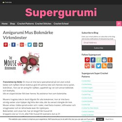 Amigurumi Mus Bokmärke Virkmönster - Supergurumi