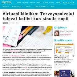 Virtuaaliklinikka: Terveyspalvelut tulevat kotiisi kun sinulle sopii