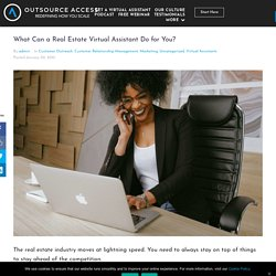 What Can a Real Estate Virtual Assistant Do for You? - Outsource Access