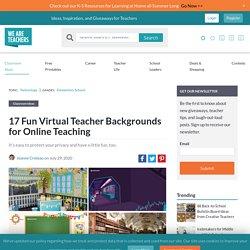 17 Fun Virtual Teacher Backgrounds for Online Teaching