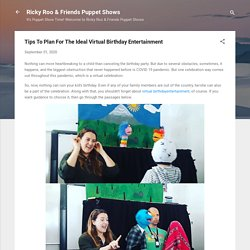 Tips To Plan For The Ideal Virtual Birthday Entertainment