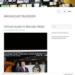 Virtual studio in Blender #b3d – Broadcast BLENDER