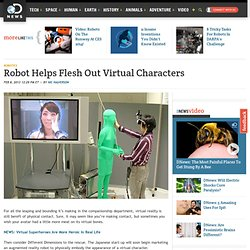 Robot Helps Flesh Out Virtual Characters