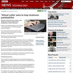 'Virtual Lolita' aims to trap chatroom paedophiles