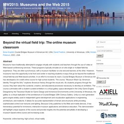 Beyond the virtual field trip: The online museum classroom
