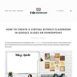 How to Create a Virtual Bitmoji Classroom in Google Slides or PowerPoint — Hello, Teacher Lady