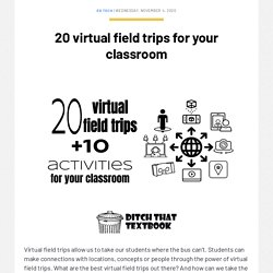 20 virtual field trips for your classroom - Ditch That Textbook