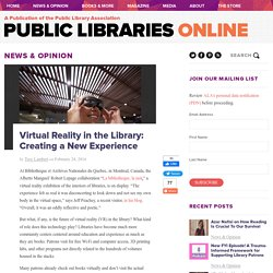 Virtual Reality in the Library: Creating a New Experience