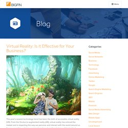 Virtual Reality: Is it Effective for Your Business?