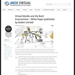 Virtual Worlds and the Built Environment - White Paper published by Daden Limited