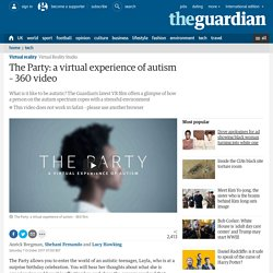 The Party: a virtual experience of autism - 360 video