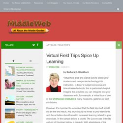Virtual Field Trips Can Spice Up Learning