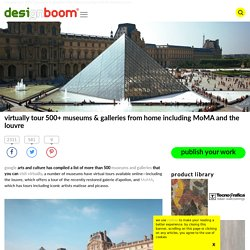 virtual tours of 500+ museums & galleries including MoMA and the louvre
