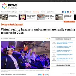 Virtual reality headsets and cameras dominate CES 2016