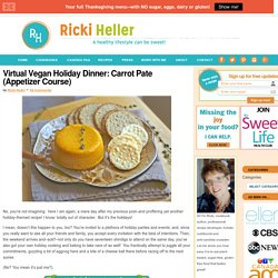 Virtual Vegan Holiday Dinner: Carrot Pate (Appetizer Course) - Ricki Heller
