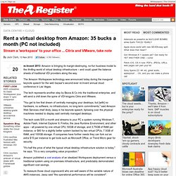 Rent a virtual desktop from Amazon: 35 bucks a month (PC not included)