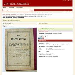 Virtual Judaica - Three works by R. Aaron Menahem Mendel Behrn ha-Kohen, Cairo, 1910-13