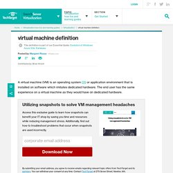 What is virtual machine (VM)? - Definition from WhatIs.com
