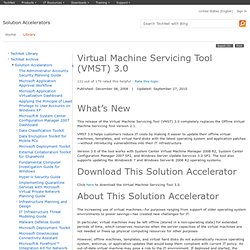 Virtual Machine Servicing Tool (VMST) 3.0