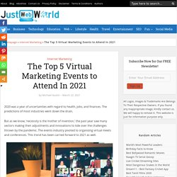 The Top 5 Virtual Marketing Events to Attend In 2021