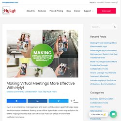 Making Virtual Meetings More Effective With Hylyt - HyLyt.co