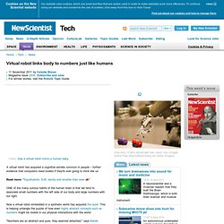 Virtual robot links body to numbers just like humans - tech - 11 November 2011