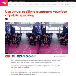 Use virtual reality to overcome your fear of public speaking