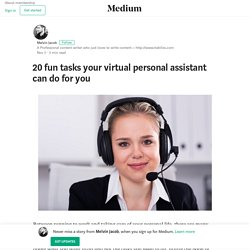 20 fun tasks your virtual personal assistant can do for you