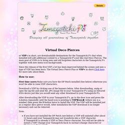 VDP's - Virtual Deco Pierces for the Tamagotchi P's