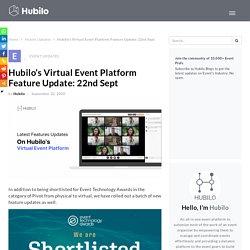 Hubilo's Virtual Event Platform Feature Update: 22nd Sept
