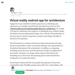 Virtual reality android app for architecture – Alia Rajput – Medium