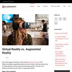 Virtual Reality vs. Augmented Reality - Augment News