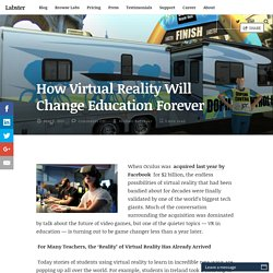 How Virtual Reality Will Change Education Forever