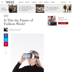 Is Virtual Reality the Future of Fashion Week?
