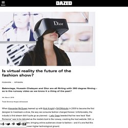 Is virtual reality the future of the fashion show?