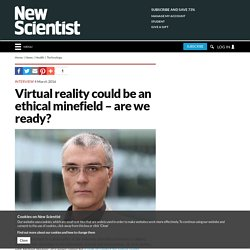 Virtual reality could be an ethical minefield – are we ready?