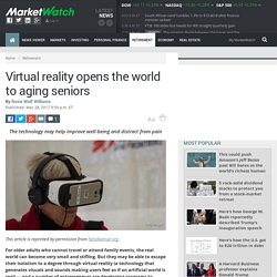 Virtual reality opens the world to aging seniors