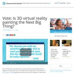 Next Big Thing: Virtual Reality 3D Painting