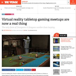 Virtual reality tabletop gaming meetups are now a real thing