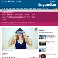 Virtual reality? Not for me. Then I turn into Wonder Woman and fly over New York
