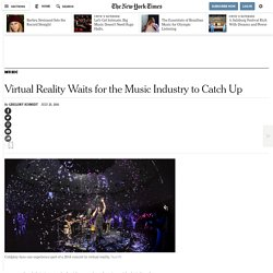 Virtual Reality Waits for the Music Industry to Catch Up