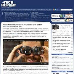 Virtual Retinal Display beams images onto your eyeballs