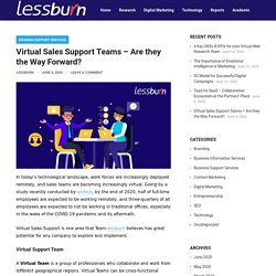 Virtual Sales Support Teams – Are they the Way Forward? – lessburn