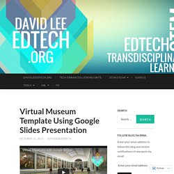 Virtual Museum Template Using Google Slides Presentation