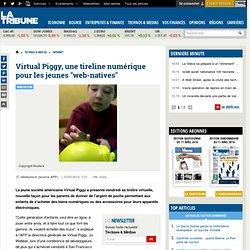 """Virtual Piggy, une tireline numérique pour les jeunes """"web-natives"""""""
