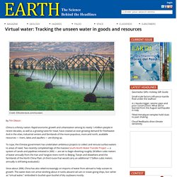 Virtual water: Tracking the unseen water in goods and resources