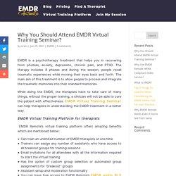 Why You Should Attend EMDR Virtual Training Seminar? - EMDR REMOTE