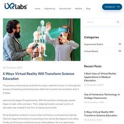 5 Ways Virtual Reality (VR) Will Transform Science Education